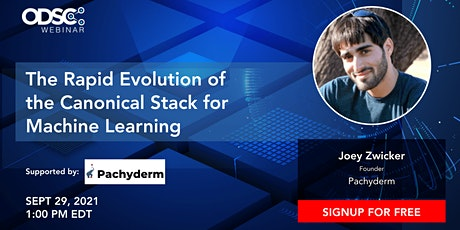 """Webinar: """"The Rapid Evolution of the Canonical Stack for Machine Learning"""" tickets"""