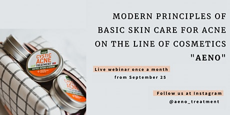 Modern principles of basic skin care for acne on the line of cosmetics AENO tickets