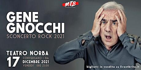 GENE GNOCCHI  -  SCONCERTO ROCK tickets