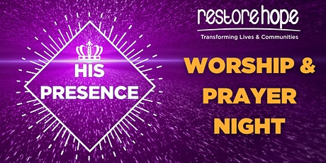 'His Presence' Worship and Prayer Night - Restore Hope tickets