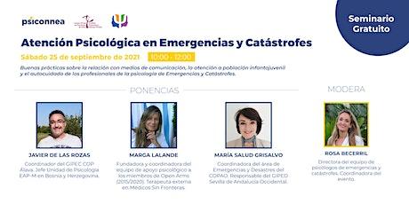 Atención Psicológica en Emergencias y Catástrofes. Seminario Online entradas