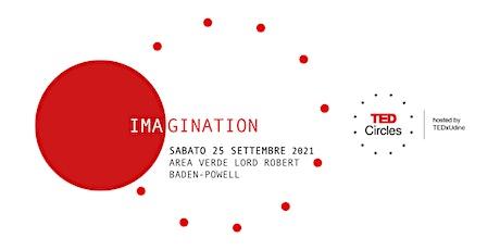 TED Circle settembre 2021: Imagination biglietti