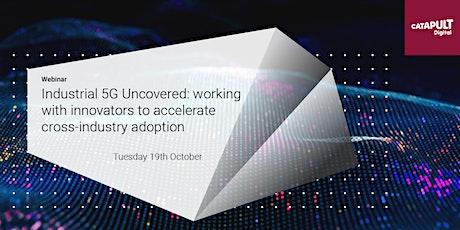 Industrial 5G Uncovered: spotlight on innovators tickets
