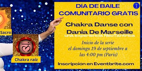 Chakra Danse con Dania De Marseille - LOS CHAKRAS RAIZ Y SACRO entradas
