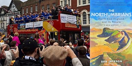 'Understanding the Northumbrians: North East culture' Dan Jackson tickets