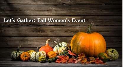 Let's Gather: Women's Event tickets