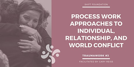 Process Work Approaches to Individual, Relationship, and World Conflict #3 tickets