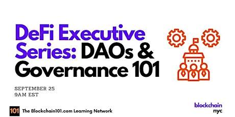 DeFi Executive Series: DAOs & Governance 101 tickets