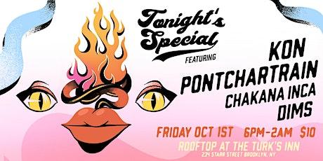 TONIGHT'S SPECIAL WITH KON, PONTCHARTRAIN, CHAKANA INCA, AND DIMS tickets