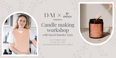 Candle Making Workshop with Dai x Epoch tickets