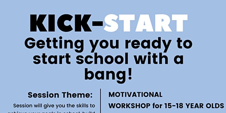 KICK-START - Getting Teenagers Ready to Succeed in School tickets