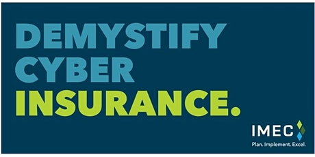 DEMYSTIFY CYBER INSURANCE: Controls to Save Mfrs Money, Increase Protection tickets