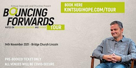 Bouncing Forwards Tour | Bridge Church Lincoln tickets