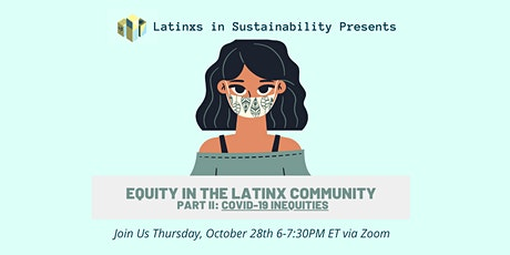 Equity In The Latinx Community Part II: COVID-19 Inequities tickets