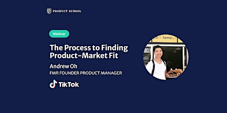 Webinar: The Process to Finding PMF by fmr Founder PM at ByteDance/TikTok tickets