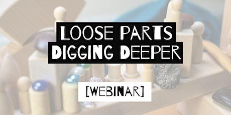 Webinar: Loose Parts - Digging Deeper [Evening] tickets