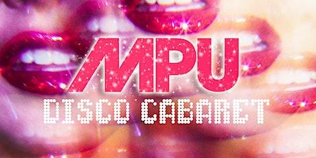MPU presents : Disco Cabaret! tickets