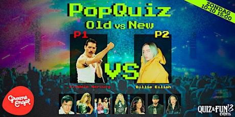 PopQuiz, Old Vs New | Oss tickets
