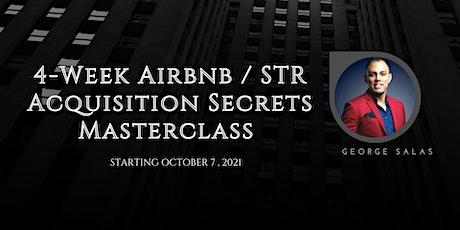 4-Week Airbnb / STR Acquisition Secrets Masterclass w/ George Salas tickets