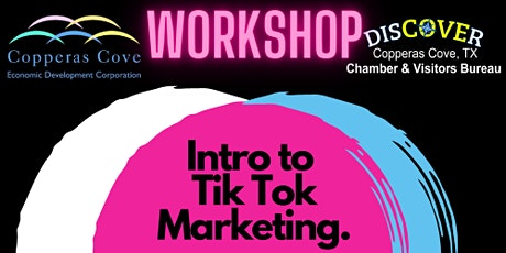 Workshop - Intro to Tik Tok Marketing for your Business tickets