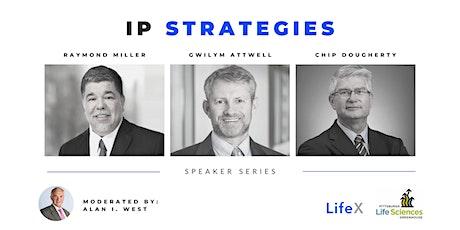 LifeX Speaker Series: IP Strategies tickets