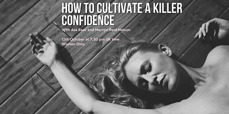 How to cultivate a killer confidence tickets