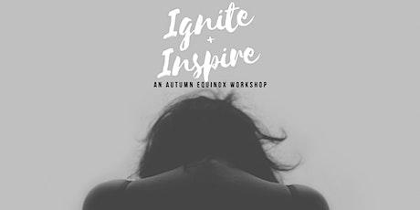 Ignite + Inspire  An Autumn Equinox Workshop tickets
