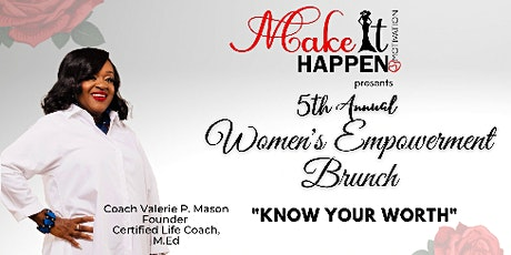"""5th Annual Women's Empowerment Brunch """"Know Your Worth"""" tickets"""