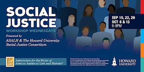'Workshop Wednesdays' from ASALH x Howard Univ. Social Justice Consortium tickets