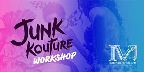 Junk Kouture Workshop: Live - with Materials For The Arts tickets