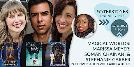 Marissa Meyer, Soman Chainani and Stephanie Garber in conversation tickets