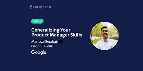 Webinar: Generalizing Your PM Skills by Google Product Leader tickets