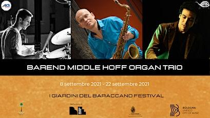 Barend Middlehoff Organ Trio Live // I Giardini del Baraccano  Festival biglietti