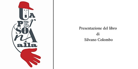 """""""Una persona alla mano"""" di  Silvano Colombo biglietti"""