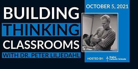 Building Thinking Classrooms with Peter Liljedahl - Oct 5th tickets