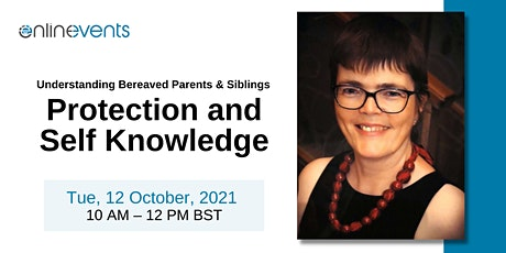 Understanding Bereaved Parents & Siblings: Protection and Self Knowledge tickets