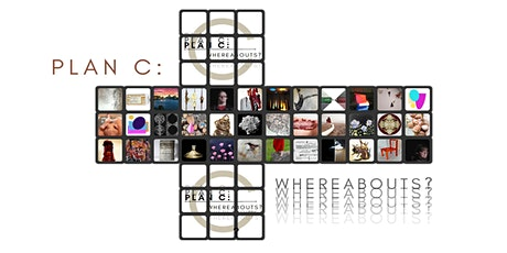 Plan C: Whereabouts? M.A. Creative Practice Graduate Show 2020 & 2021 tickets