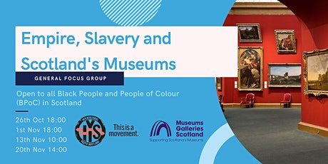 Empire, Slavery & Scotland's Museums (ESSM) General Focus Group tickets