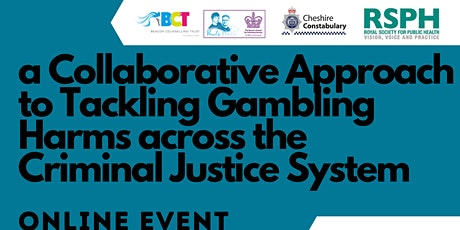 Tackling Gambling Harms across the Criminal Justice System. tickets
