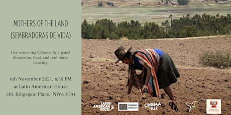 SEMBRADORAS DE VIDA (MOTHERS OF THE LAND) - Film Screening + Panel tickets
