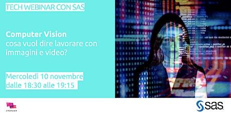 Tech Webinar con SAS - Computer Vision biglietti