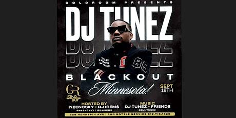 DJ Tunez Blackout Minnesota  (After Party) tickets