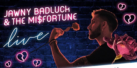 Jawny BadLuck & the Mi$fortune LIVE! (with Nawlage + more!) tickets