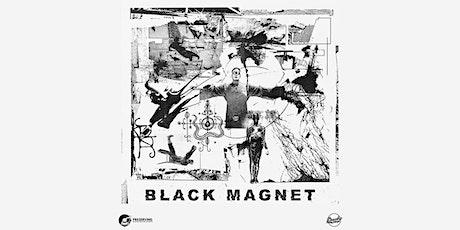 Black Magnet tickets