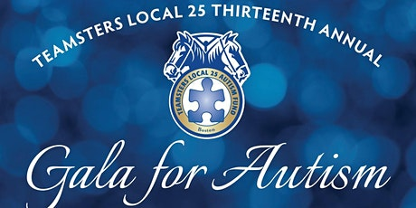 Teamsters Local 25 13th Annual Autism Gala - JANUARY 8, 2022 tickets