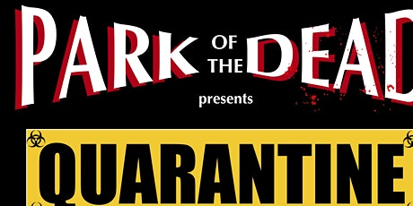 Park of the Dead - QUARANTINE tickets