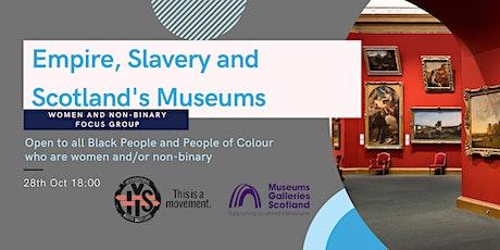 Empire, Slavery & Scotland's Museums (ESSM)Women and Non-Binary Focus Group tickets