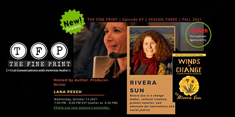 FEMINIST WRITING: The Fine Print Episode #7  with Rivera Sun tickets