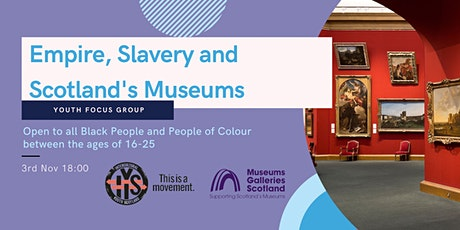 Empire, Slavery and Scotland's Museums (ESSM) Youth Focus Group (16-25) tickets