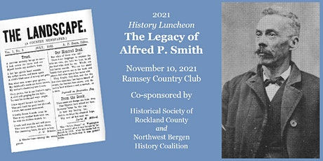 2021 History Luncheon: The Legacy of Alfred P. Smith tickets